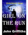 The Girl On The Run: A GlobeWorld Novel