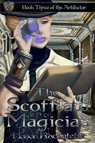 The Scofflaw Magician (The Artifactor, #3) by Honor Raconteur ...