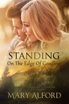 Standing on the Edge of Goodbye