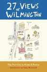 27 Views of Wilmington: The Port City in Prose & Poetry