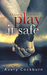 Play It Safe by Avery Cockburn