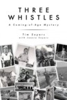 Three Whistles: A Coming-of-Age Mystery