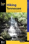 Hiking Tennessee: A Guide to the State's Greatest Hiking Adventures (State Hiking Guides Series)
