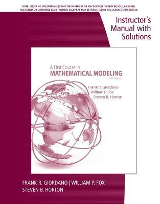 A First Course in Mathematical Modeling - Instructor's manual with solutions