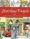 Sketching People: An Urban Sketcher's Manual to Drawing Figures and Faces