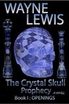 The Crystal Skull Prophecy Book I : Openings