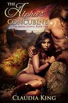 The Alpha's Concubine (The Alpha's Concubine, Book 1 - 5)(The Moon People, #1)