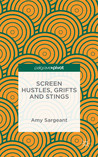 Screen Hustles, Grifts and Stings: Stings, Grifts, Hustles and the Long Con