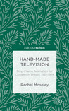 Hand-Made Television: Stop-Frame Animation for Children in Britain, 1961-1974
