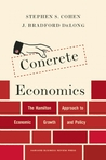 Concrete Economics: How Government Reshapes the Economy through Entrepreneurs