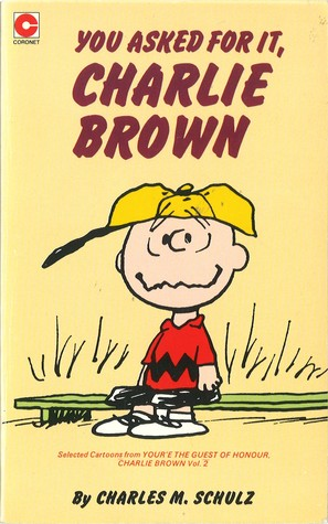 You Asked for It, Charlie Brown (Peanuts Coronet, #52)