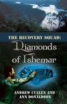 The Recovery Squad: Diamonds of Ishemar