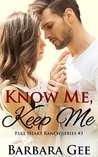 Know Me, Keep Me (Full Heart Ranch Series #3)