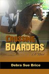Crossing Boarders by Debra Sue Brice