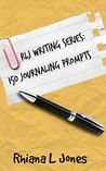 150 JOURNALING PROMPTS: JOURNALING ALL ABOUT YOU (RLJ Writing Series)