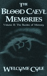 The Blood Caeyl Memories, Volume II: The Burden of Memory