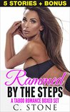 Romance: Rammed By The Steps: 6 STORY TABOO ROMANCE BUNDLE (Alpha Males, Stepbrother, MILF, Billionaires)