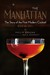 The Manhattan: The Story of the First Modern Cocktail with Recipes