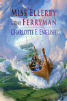 Miss Ellerby and the Ferryman (Tales of Aylfenhame #2)