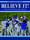 Believe It! Kansas City Royals World Series Champions