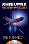 Shrivers (The Substrate Wars 3)