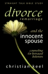 Divorce – Remarriage and the Innocent Spouse by Christian Keel