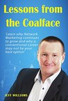 Lessons From The Coalface: Learn why Network Marketing continues to grow, and why a conventional career may not be your best option.