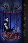 Dragon Sword (A Wolf Slayer Saga Book 1)