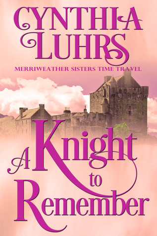 A Knight to Remember (Merriweather Sisters Time Travel #1)
