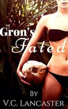 Gron's Fated (Ruth & Gron, #2)