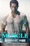 The Muscle: Part Three (The Muscle, #3)
