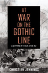 At War on the Gothic Line: Fighting in Italy, 1944-45