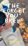 "The ""Forget You"" Brew"