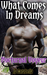 What Comes in Dreams by J.D. Carabella