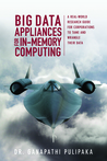 Big Data Appliances for In-Memory Computing - A Real-world Research Guide for Corporations to Tame and Wrangle Their Data