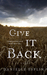 Give It Back by Danielle Esplin