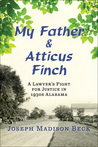 My Father and Atticus Finch: A Lawyer's Fight for Justice in 1930s Alabama