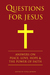 Questions for Jesus: Answers on Truth, Peace, Love & The Power of Faith
