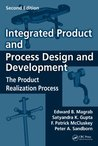 Integrated Product and Process Design and Development: The Product Realization Process, Second Edition (Environmental & Energy Engineering)