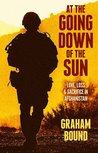 At The Going Down of the Sun : Love, Loss and Sacrifice in Afghanistan