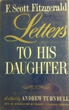 F. Scott Fitzgerald: Letters to His Daughter