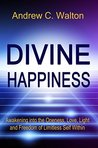 Divine Happiness by Andrew C. Walton