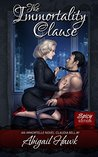 The Immortality Clause: Spicy Edition (The Immortelle: Claudia Bell Book 1)