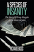 A Species of Insanity: The Story of Drug Kingpin Jerry Allen LeQuire