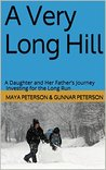 A Very Long Hill: A Daughter and Her Father's Journey Investing for the Long Run