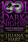 Sweet Surrender: A MacKenzie Family Novella (The MacKenzie Family #12.75; 1001 Dark Nights #51)
