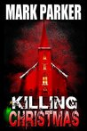 Killing Christmas: A 'Suspenseful Holidays' Short Story
