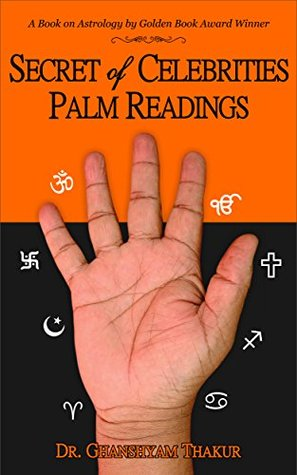 Secret of Celebrities Palm Readings: A Book on Astrology by Golden Book Award Winner