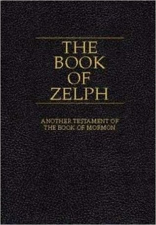 The Book of Zelph Another Testament of The Book of Mormon