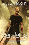 Vendetta (Deadly Curiosities, #2) by Gail Z. Martin